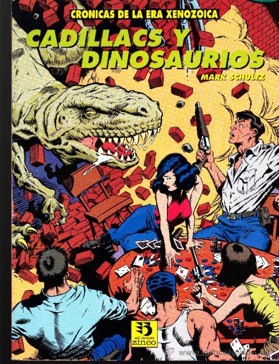 MARK SCHULTZ. CADILLACS Y DINOSAURIOS. CRONICAS DE LA ERA XENOZOICA. (Tebeos y Comics - Zinco - Prestiges y Tomos)