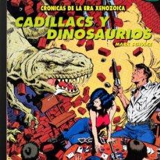 Cómics: MARK SCHULTZ. CADILLACS Y DINOSAURIOS. CRONICAS DE LA ERA XENOZOICA.. Lote 38008418