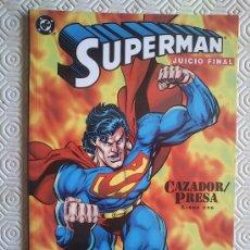 Comics: SUPERMAN JUICIO FINAL CAZADOR/PRESA 1 DE DAN JURGENS. Lote 39010525