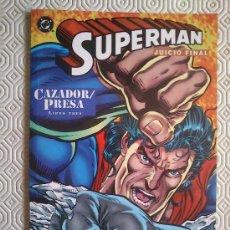 Comics: SUPERMAN JUICIO FINAL CAZADOR/PRESA 3 DE DAN JURGENS. Lote 39010541