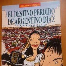 Cómics: EL DESTINO PERDIDO DE ARGENTINO DÍAZ. ALAIN GARRGUE. ZINCO. Lote 40139751