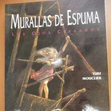 Cómics: MURALLAS DE ESPUMA. LOS OJOS CERRADOS. TURF/MOUCLIER. ZINCO. Lote 40149010