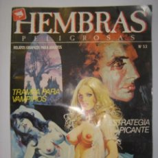 Cómics: HEMBRAS PELIGROSAS. Nº53. TRAMPA PARA VAMPIROS/ESTRATEGIA PICANTE....1984. MIDE: 24,5 X 17,3 CMS.. Lote 41106095