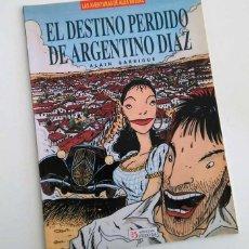 Cómics: EL DESTINO PERDIDO DE ARGENTINO DIAZ; ALAIN GARRIGUE. ZINCO; OCASIÓN ALBUNES. Lote 53263983