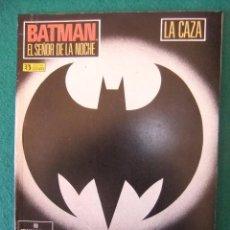 Cómics: BATMAN EL SEÑOR DE LA NOCHE LA CAZA EDICIONES ZINCO 1987. Lote 57571735