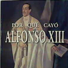 Por qué cayó Alfonso XIII. Evolución y disolución de los partidos históricos durante su reinado.