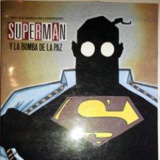 Cómics: SUPERMAN LA BOMBA DE LA PAZ DE TEDDY KRISTIANSEN Y NIELS SONDERGAARD. Lote 72267935