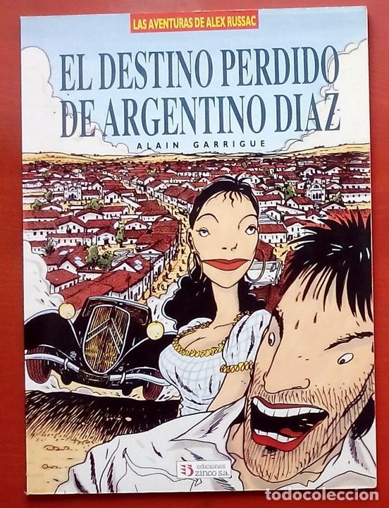 LAS AVENTURAS DE ALEX RUSSAC - EL DESTINO PERDIDO DE ARGENTINO DÍAZ DE ALAIN GARRIGUE (Tebeos y Comics - Zinco - Prestiges y Tomos)