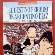Cómics: LAS AVENTURAS DE ALEX RUSSAC - EL DESTINO PERDIDO DE ARGENTINO DÍAZ DE ALAIN GARRIGUE. Lote 79815179