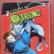 Cómics: CLÁSICOS DC: THE QUESTION Nº2 POR DENNY O'NEIL, DENYS COWAN - PLANETA DEAGOSTINI (2006). Lote 82893759