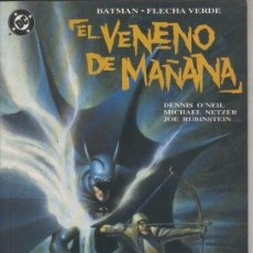 Cómics: BATMAN Y FLECHA VERDE: EL VENENO DEL MAÑANA (ESPECIAL). Lote 96793231