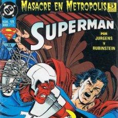 Cómics: SUPERMAN Nº 15 ¨MASACRE EN METROPOLIS¨. Lote 98534607