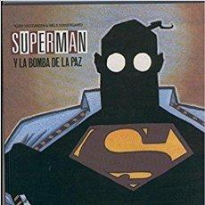 Cómics: SUPERMAN Y LA BOMBA DE LA PAZ. Lote 114902971