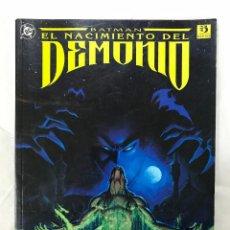 Cómics: BATMAN EL NACIMIENTO DEL DEMONIO, O'NEIL BREYFOGLE, 1993. Lote 154527274