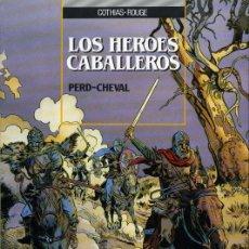 Cómics: LOS HEROES CABALLEROS PERD-CHEVAL (COTHIAS / ROUGE) ZINCO - BUEN ESTADO - OFI15. Lote 121705822
