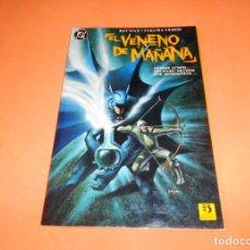 Cómics: BATMAN Y FLECHA VERDE : EL VENENO DE MAÑANA. BUEN ESTADO. RUSTICA.. Lote 116901267