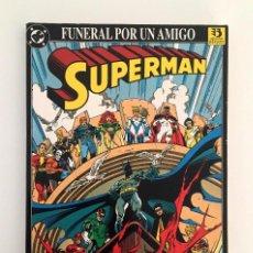 Cómics: SUPERMAN - FUNERAL POR UN AMIGO / 1982 / DESCATALOGADO. Lote 121112147