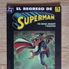 Cómics: EL REGRESO DE SUPERMAN EL HOMBRE DE ACERO LUCHA POR SU VIDA ED. ZINCO 1993 ORDWAY GRUMMETT HAZLEWOOD. Lote 127557355