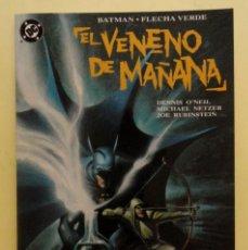 Cómics: BATMAN / FLECHA VERDE: EL VENENO DE MAÑANA. ZINCO. TOMO PRESTIGIO. 1993. Lote 141168782