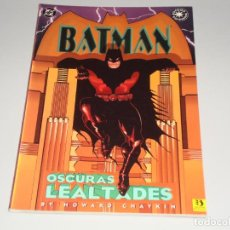 Cómics: BATMAN OSCURAS LEALTADES. Lote 143972198