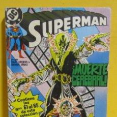 Cómics: SUPERMAN MUERTE CEREBRAL DAN JURGENS / DENNIS JANKE Nº 21 EDIC. ZINCO Nº DEL 61 AL 65 AÑOS 80. Lote 145214074