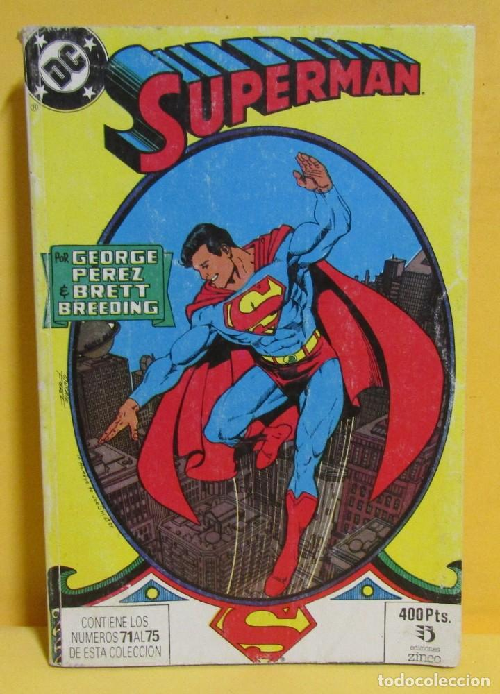 SUPERMAN GEORGE PEREZ / BRETT BREEDING Nº 23 EDIC. ZINCO Nº DEL 71 AL 75 AÑOS 80 (Tebeos y Comics - Zinco - Retapados)