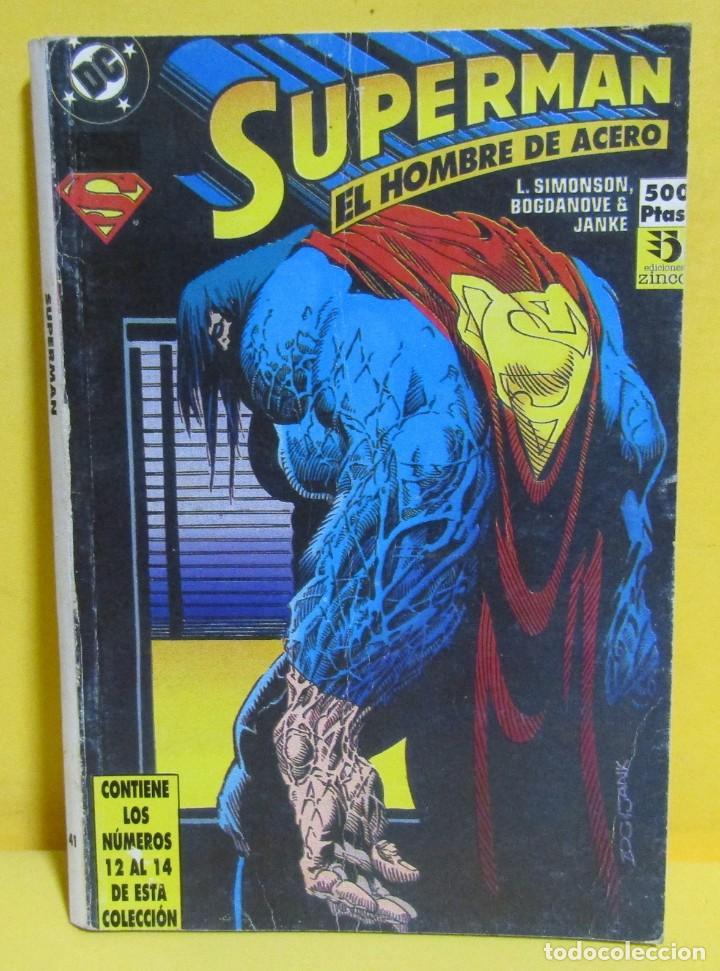 SUPERMAN EL HOMBRE DE ACERO SIMONSON / BOGDANOVE / JANKE Nº 41 EDIC. ZINCO CONTIENE DEL Nº 12 AL 14 (Tebeos y Comics - Zinco - Retapados)
