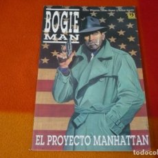 Cómics: BOGIE MAN EL PROYECTO MANHATTAN ( JOHN WAGNER ALAN GRANT ) ¡BUEN ESTADO! ZINCO . Lote 149463010