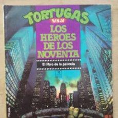 Cómics: TORTUGAS NINJA, LOS HÉROES DE LOS NOVENTA - EL LIBRO DE LA PELÍCULA - ED. ZINCO. Lote 151353682