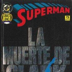 Cómics: SUPERMAN ,LA MUERTE DE CLARK KENT, Nº 1 Y 2. Lote 152053646