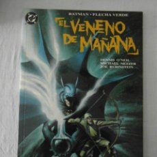 Cómics: PERFECTO ESTADO. EL VENENO DE MAÑANA. BATMAN , FLECHA VERDE. EDICIONES ZINCO. Lote 153868918