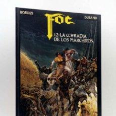 Cómics: FOC 2 T2. LA COFRADÍA DE LOS MARCHITOS (BORDES / DURAND) ZINCO, 1991. Lote 158416514
