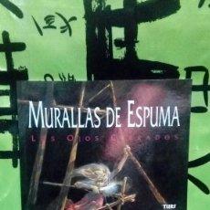 Cómics: MURALLAS DE ESPUMA LOS OJOS CERRADOS *TURF MOUCLIER* - EDICIONES ZINCO.. Lote 162812250
