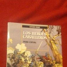 Cómics: LOS HEROES CABALLEROS - PERD-CHEVAL - COTHIAS & ROUGE - RUSTICA. Lote 166069654