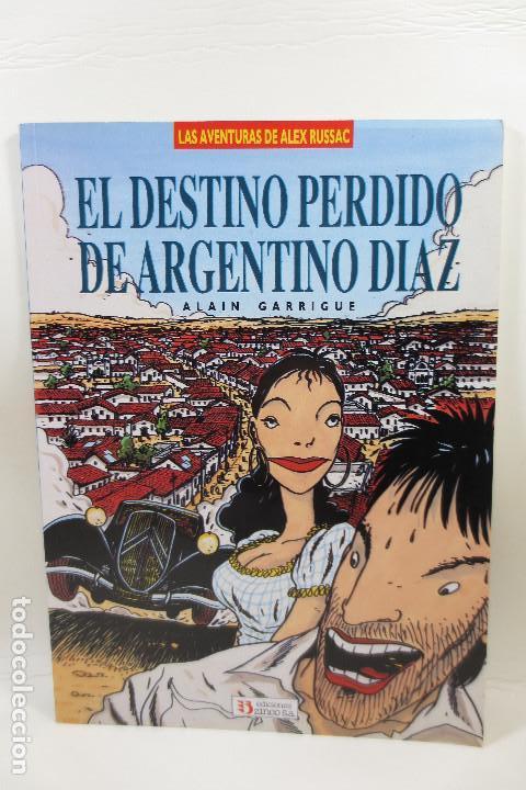 ALEX RUSSAC 1 EL DESTINO PERDIDO DE ARGENTINO DÍAZ (ALAIN GARRIGUE) (Tebeos y Comics - Zinco - Otros)