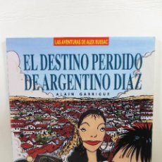 Cómics: ALEX RUSSAC 1 EL DESTINO PERDIDO DE ARGENTINO DÍAZ (ALAIN GARRIGUE). Lote 167550020