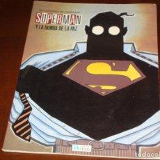 Fumetti: SUPERMAN Y LA BOMBA DE LA PAZ. Lote 167715224