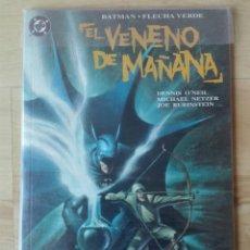 Cómics: BATMAN / FLECHA VERDE: EL VENENO DE MAÑANA. Lote 169803081