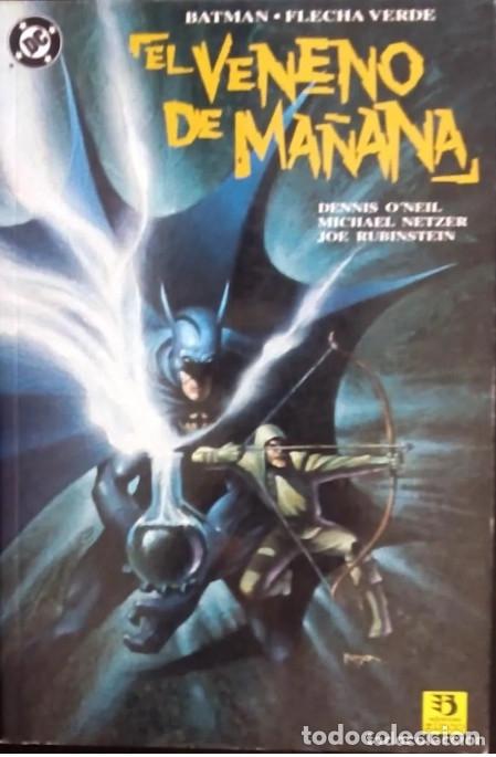BATMAN Y FLECHA VERDE : EL VENENO DE MAÑANA DE DENNI'S O'NEIL & MICHAEL NETZER & JOE GREEN ARROW (Tebeos y Comics - Zinco - Batman)