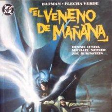 Cómics: BATMAN Y FLECHA VERDE : EL VENENO DE MAÑANA DE DENNI'S O'NEIL & MICHAEL NETZER & JOE GREEN ARROW. Lote 173857205