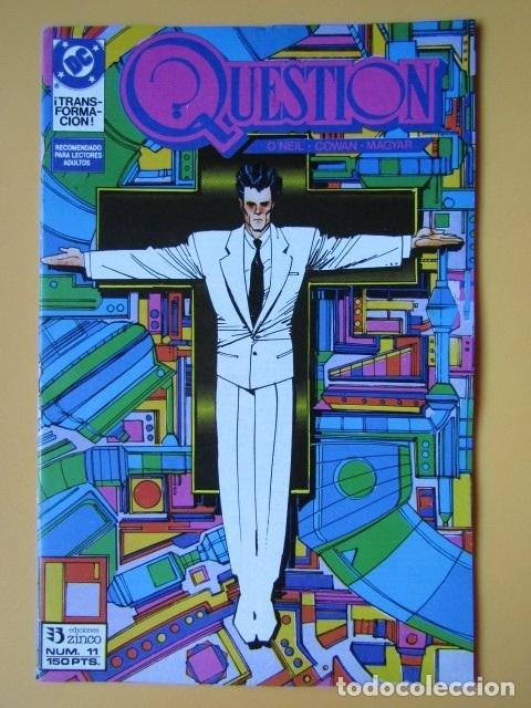 QUESTION. NÚM. 11. ¡TRANSFORMACIÓN! - DENNIS O'NEIL. DENYS COWAN. RICK MAGYAR (Tebeos y Comics - Zinco - Question)