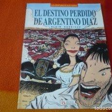 Cómics: EL DESTINO PERDIDO DE ARGENTINO DIAZ ( ALAIN GARRIGUE ) ¡BUEN ESTADO! ZINCO. Lote 186378043