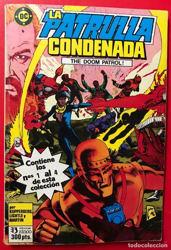 LA PATRULLA CONDENADA - ZINCO - N° 1 RETAPADO - CONTIENE LOS N° 1 AL 4 (Tebeos y Comics - Zinco - Patrulla Condenada)