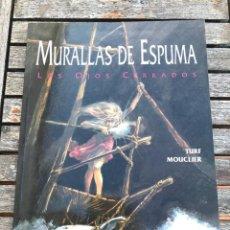 Cómics: MURALLAS DE ESPUMA, LOS OJOS CERRADOS. AUT. TURF Y MOUCLIER. EDICIONES ZINCO AÑO 1992.. Lote 196647868