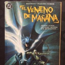 Cómics: BATMAN & FLECHA VERDE : EL VENENO DE MAÑANA DE DENNIS O'NEIL DC CÓMICS ( 1993 ).. Lote 205535988