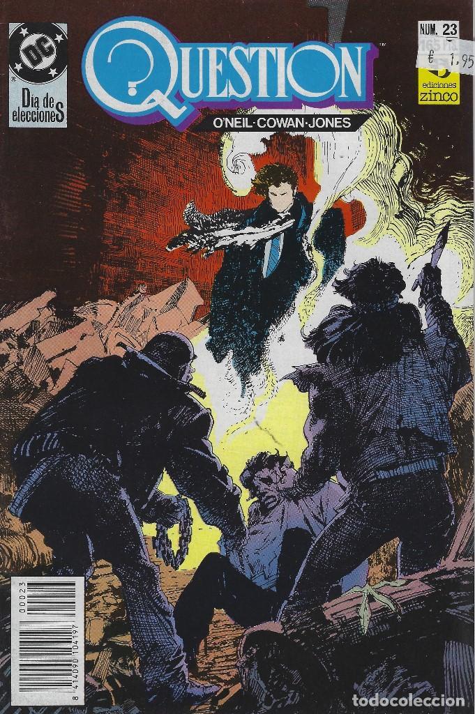 QUESTION Nº 23. DENNIS O´NEIL.EDICIONES ZINCO. AÑO 1988 (Tebeos y Comics - Zinco - Question)