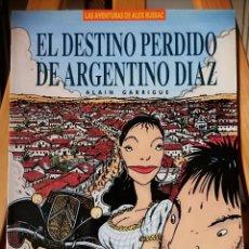 Cómics: EL DESTINO PERDIDO DE ARGENTINO DIAZ - LAS AVENTURAS DE ALEX RUSSAC. Lote 210088148