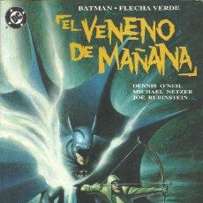 Cómics: BATMAN-FLECHA VERDE: EL VENENO DE MAÑANA. Lote 210525712