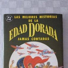 Cómics: LAS MEJORES HISTORIAS DE LA EDAD DORADA JAMAS CONTADAS. Lote 217239672
