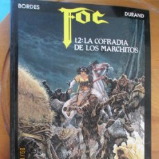 Cómics: FOC , T2: LA COFRADIA DE LOS MARCHITOS - BORDES / DURAND - EDICIONES ZINCO 1991. Lote 218080991